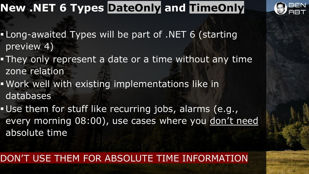 New .NET 6 Types and DateOnly TimeOnly ▪ Long-a...