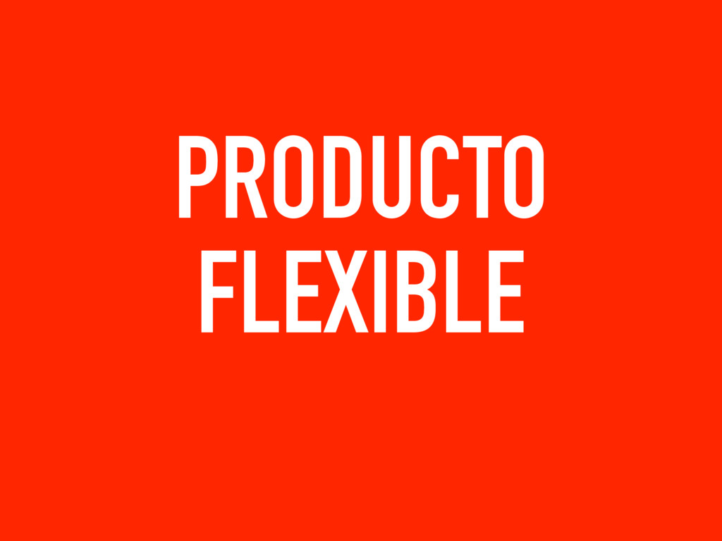 PRODUCTO FLEXIBLE