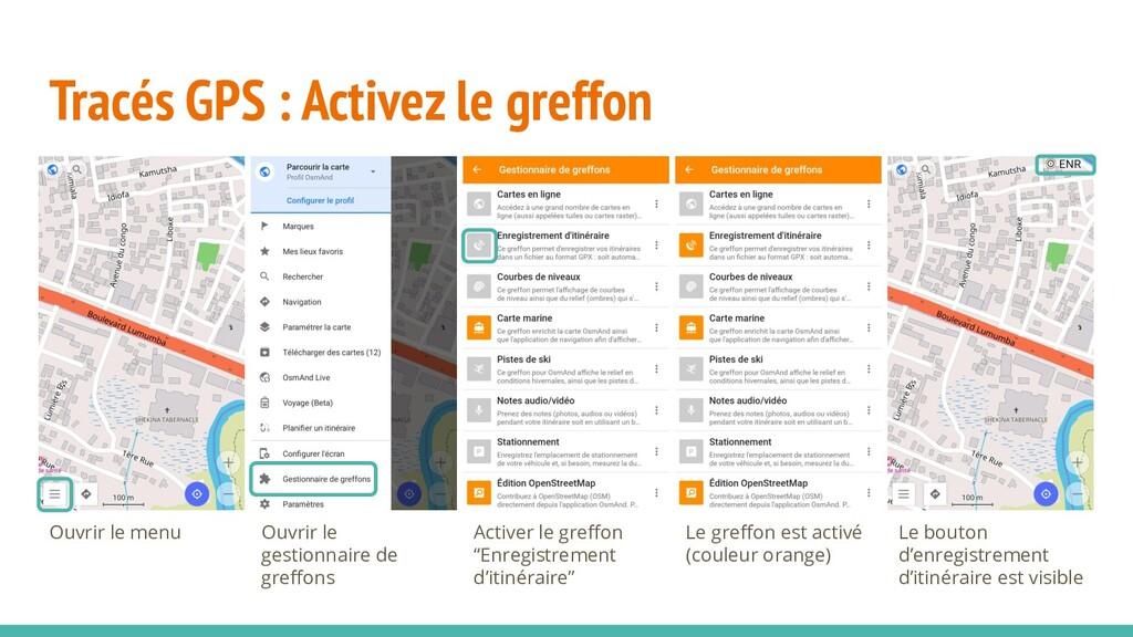 Tracés GPS : Activez le greffon Ouvrir le menu ...