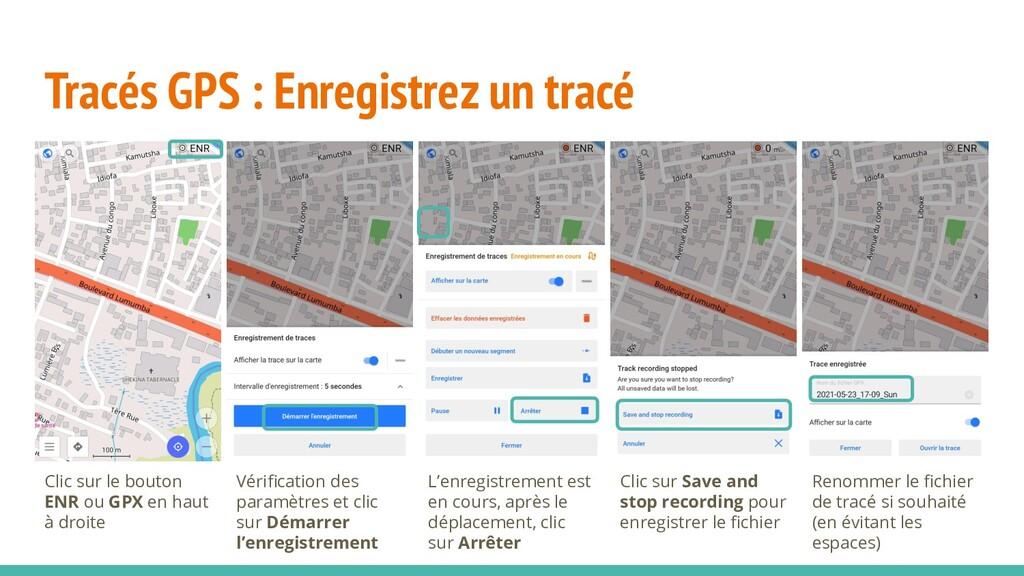 Tracés GPS : Enregistrez un tracé Clic sur le b...