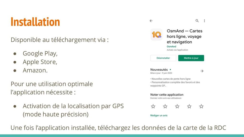 Installation Disponible au téléchargement via :...
