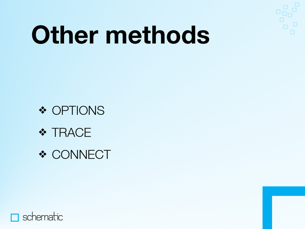 Other methods ❖ OPTIONS ❖ TRACE ❖ CONNECT