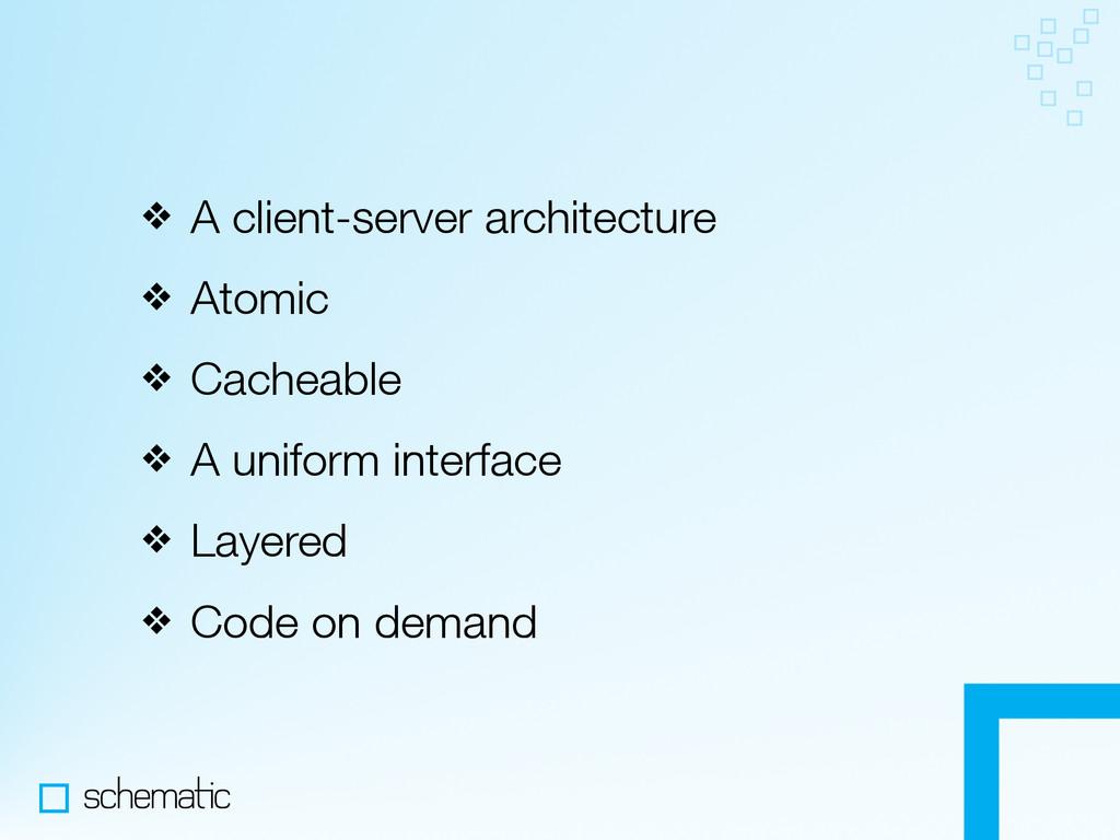 ❖ A client-server architecture ❖ Atomic ❖ Cache...