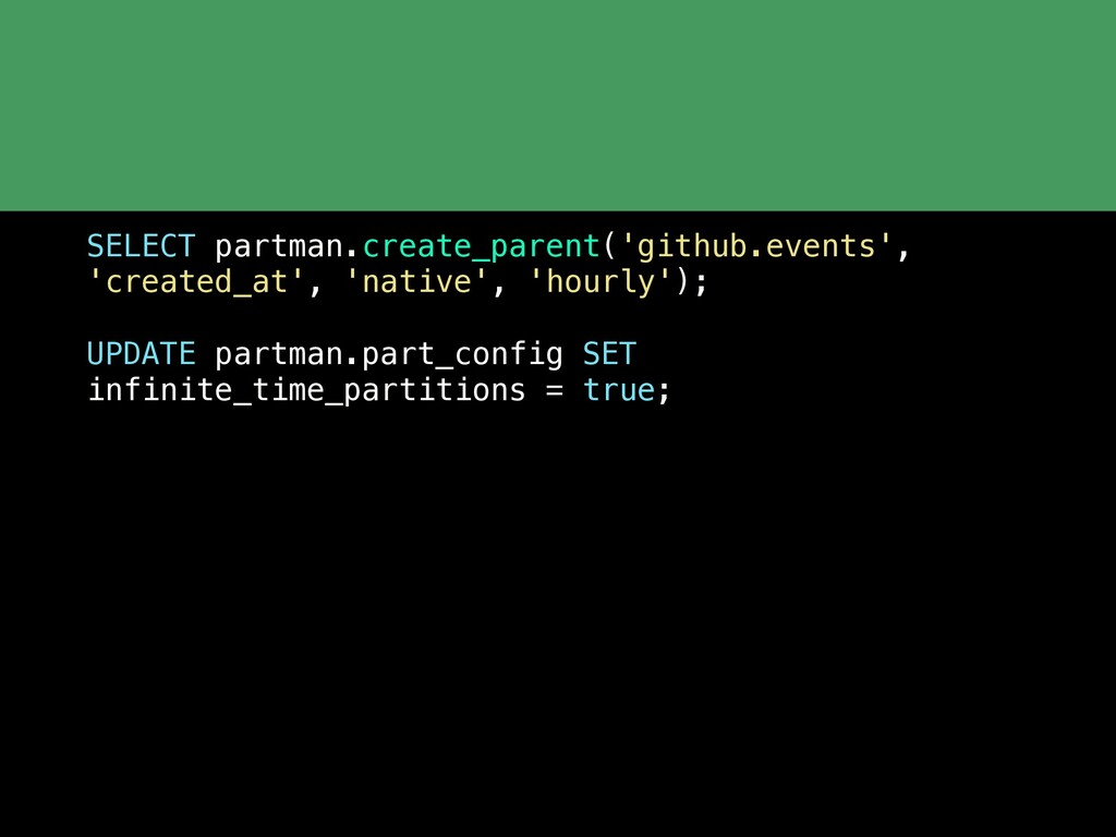 SELECT partman.create_parent('github.events', '...