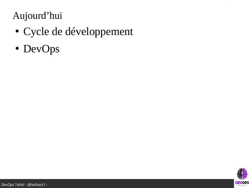 DevOps Tahiti - @hellosct1 - Aujourd'hui ● Cycl...