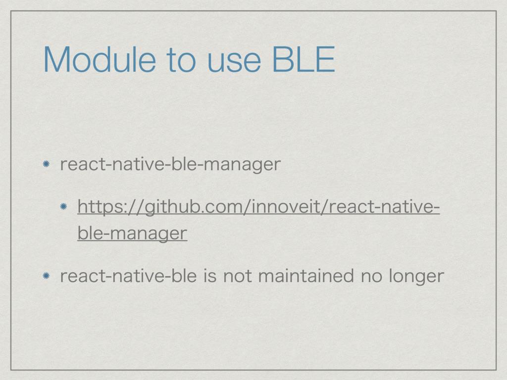 Module to use BLE SFBDUOBUJWFCMFNBOBHFS IUU...
