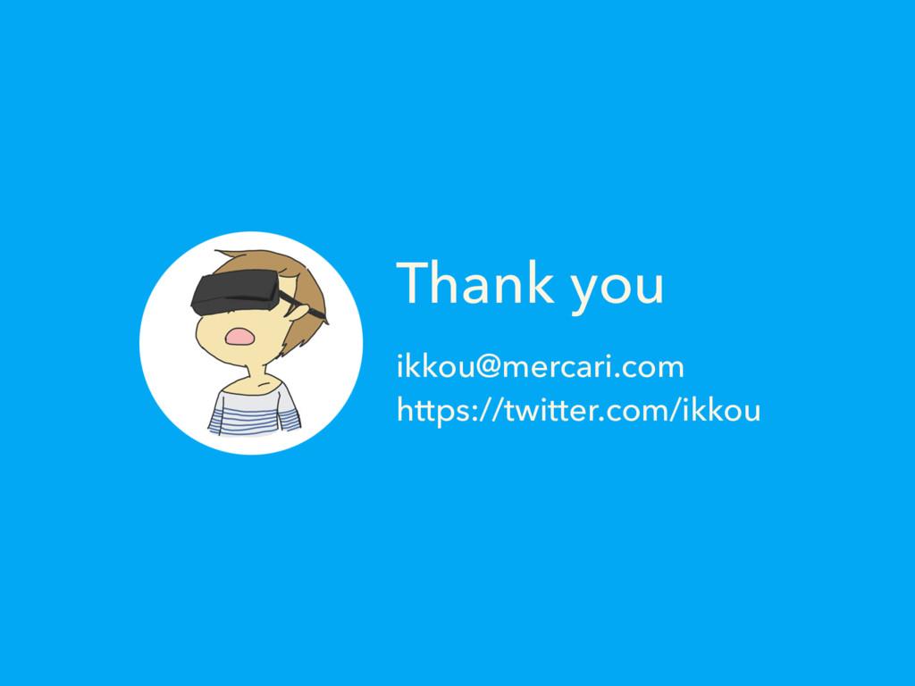 Thank you ikkou@mercari.com https://twitter.co...