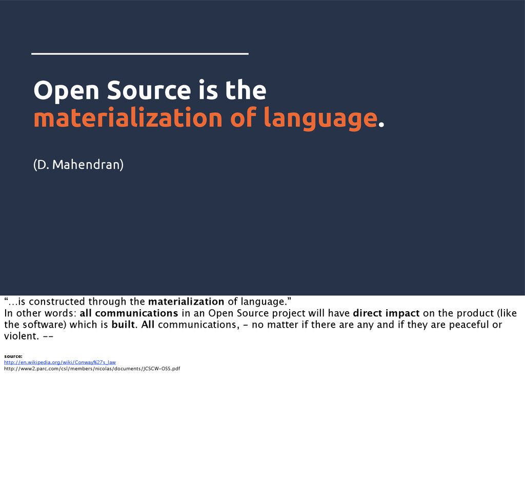 Open Source is the materialization of language....