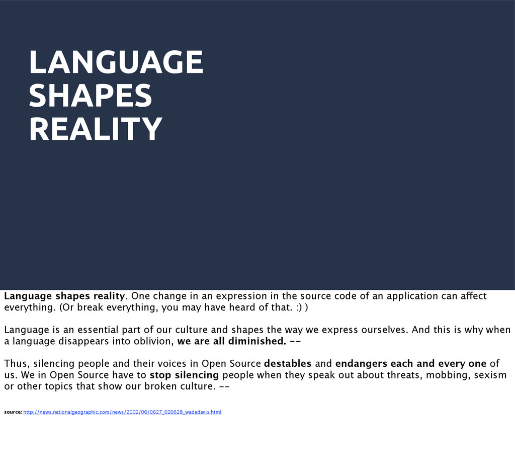LANGUAGE SHAPES REALITY Language shapes reality...