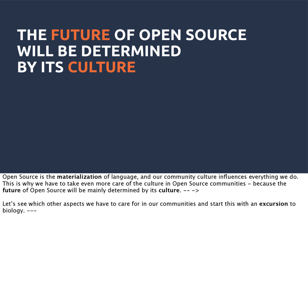 THE FUTURE OF OPEN SOURCE WILL BE DETERMINED BY...