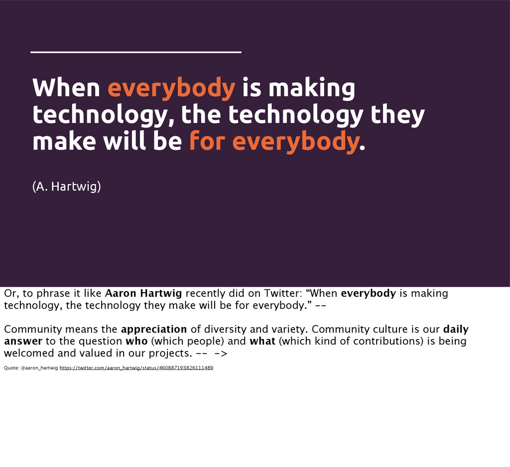 When everybody is making technology, the techno...