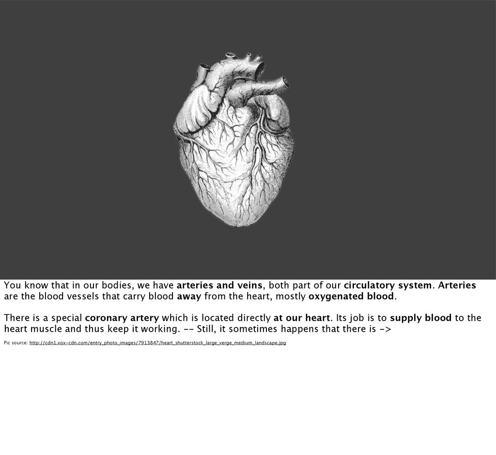 You know that in our bodies, we have arteries a...