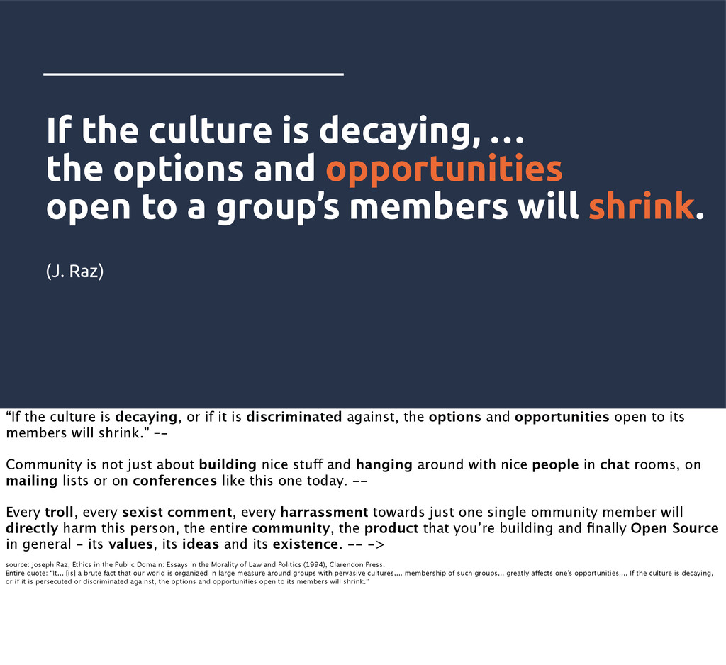 If the culture is decaying, … the options and o...