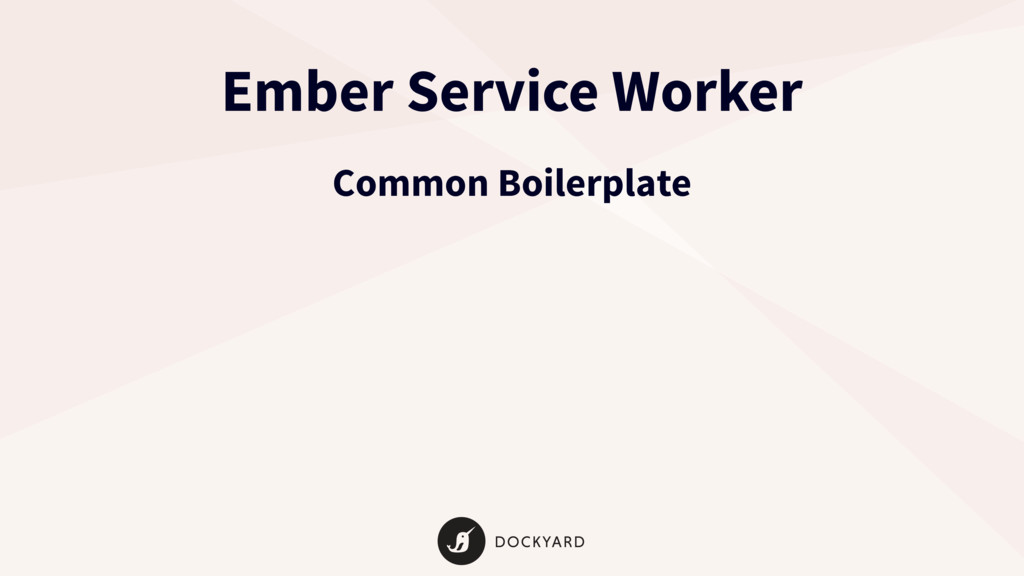 Ember Service Worker Common Boilerplate