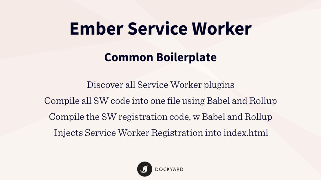 Ember Service Worker Common Boilerplate Injects...
