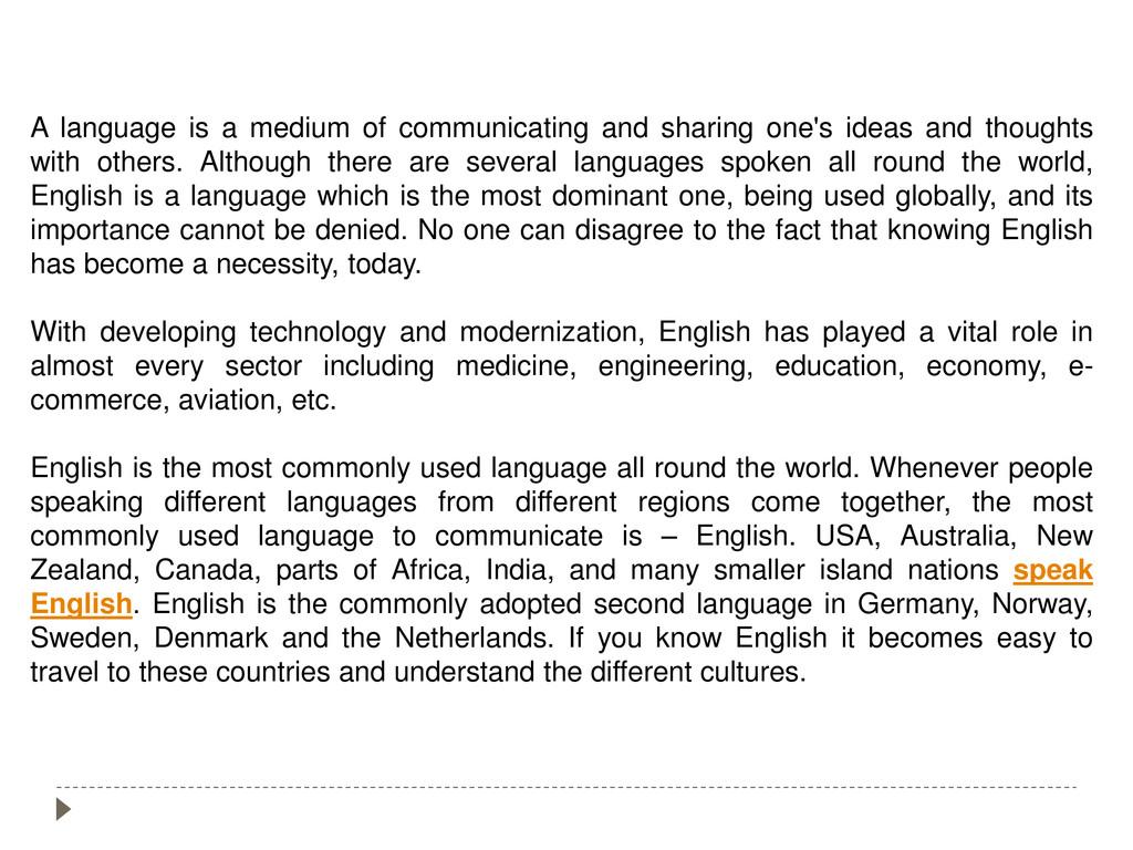 A language is a medium of communicating and sha...