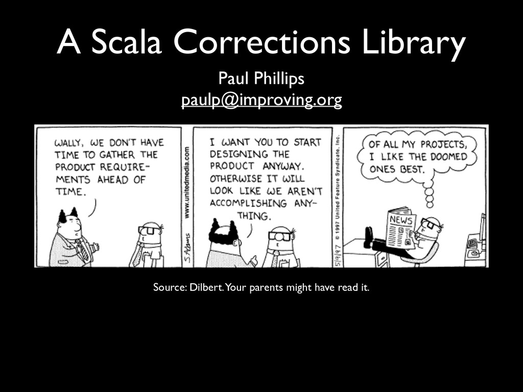 A Scala Corrections Library Paul Phillips  pa...
