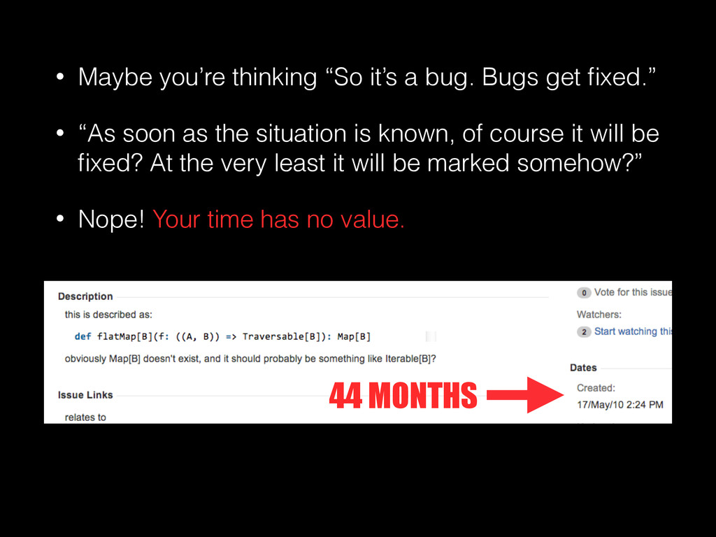 """• Maybe you're thinking """"So it's a bug. Bugs ge..."""