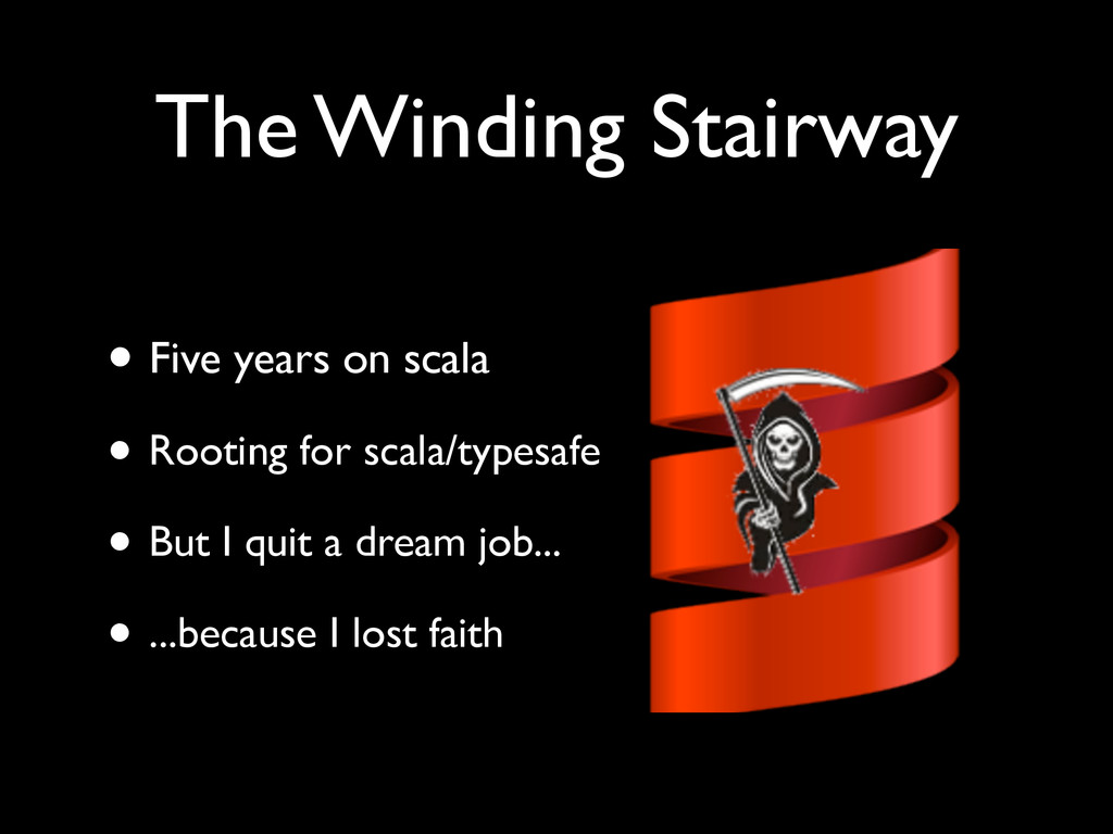The Winding Stairway • Five years on scala  •...