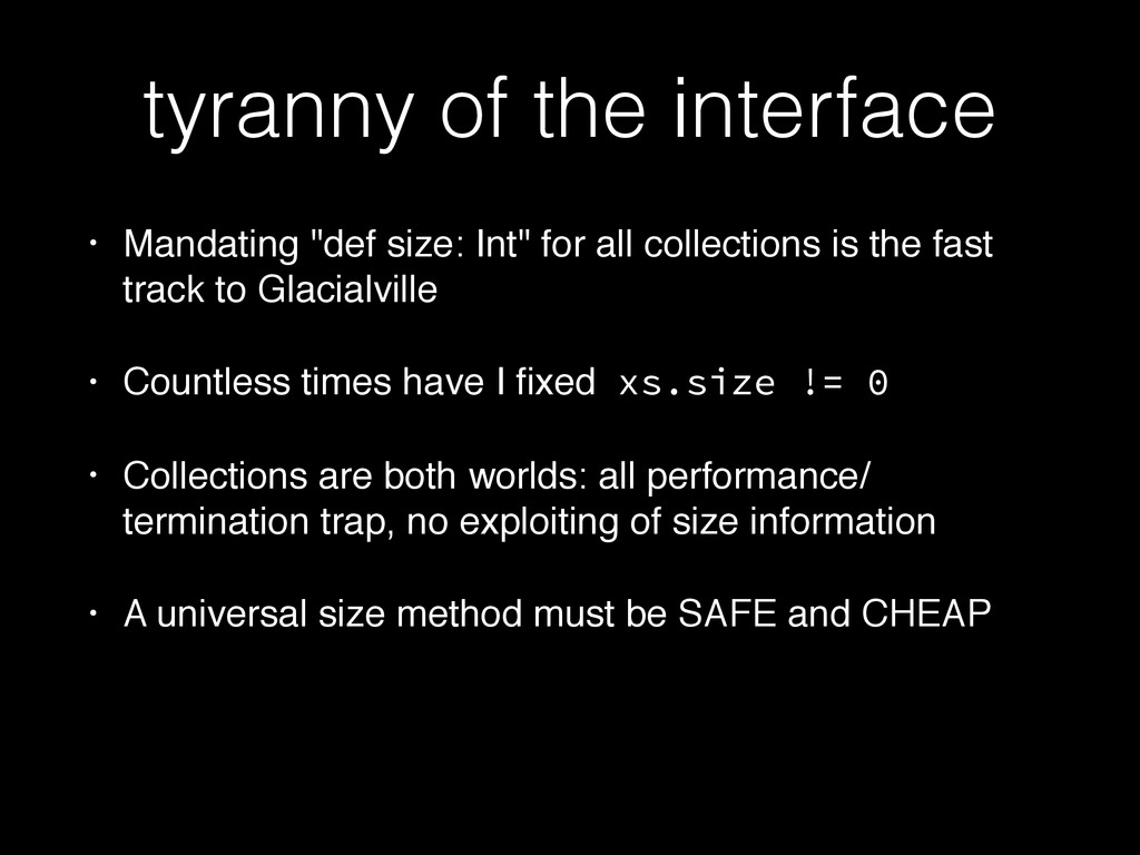 """tyranny of the interface • Mandating """"def size:..."""