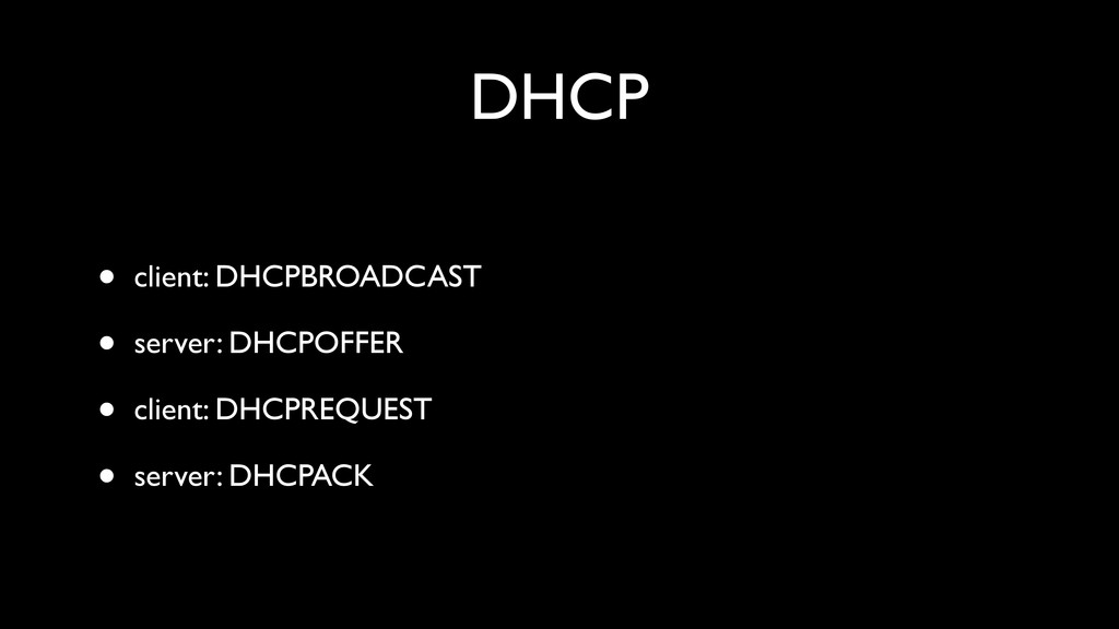 DHCP • client: DHCPBROADCAST • server: DHCPOFFE...
