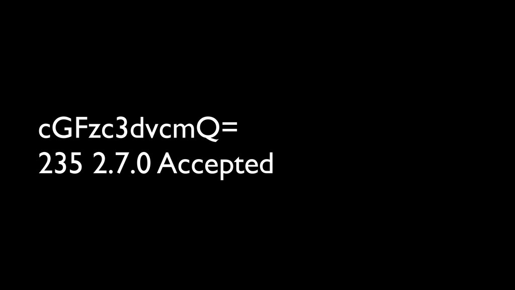cGFzc3dvcmQ= 235 2.7.0 Accepted