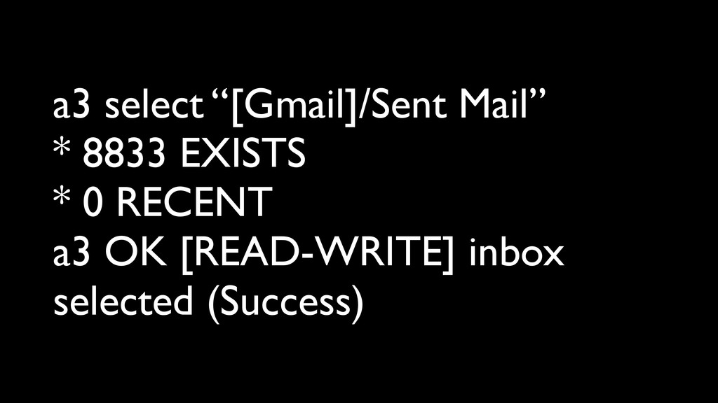 "a3 select ""[Gmail]/Sent Mail"" * 8833 EXISTS * 0..."