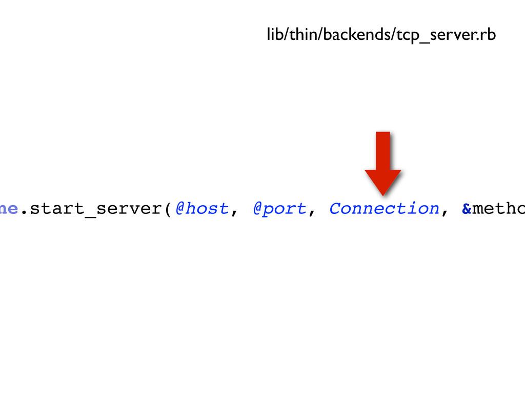 ne.start_server(@host, @port, Connection, &meth...