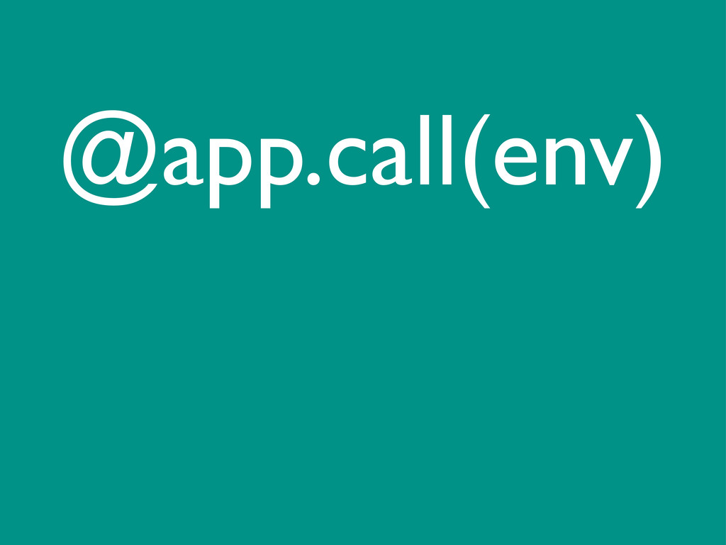 @app.call(env)