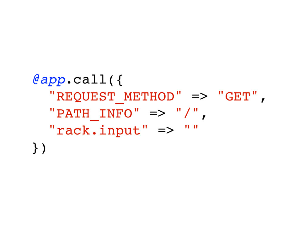 """@app.call({ """"REQUEST_METHOD"""" => """"GET"""", """"PATH_IN..."""