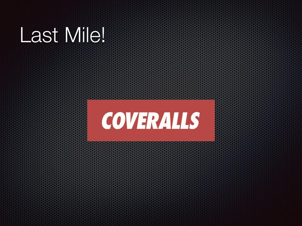 Last Mile!