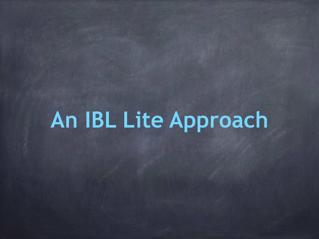 An IBL Lite Approach