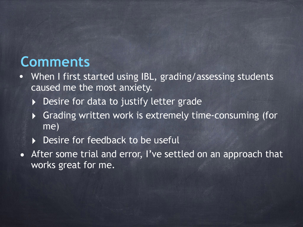 • When I first started using IBL, grading/asses...