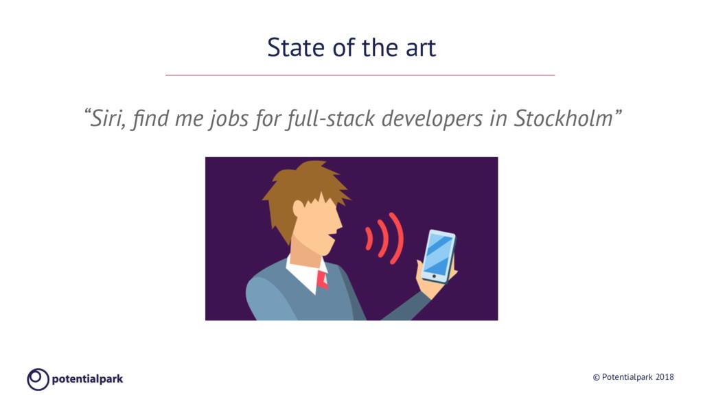 "© Potentialpark 2018 State of the art ""Siri, fin..."