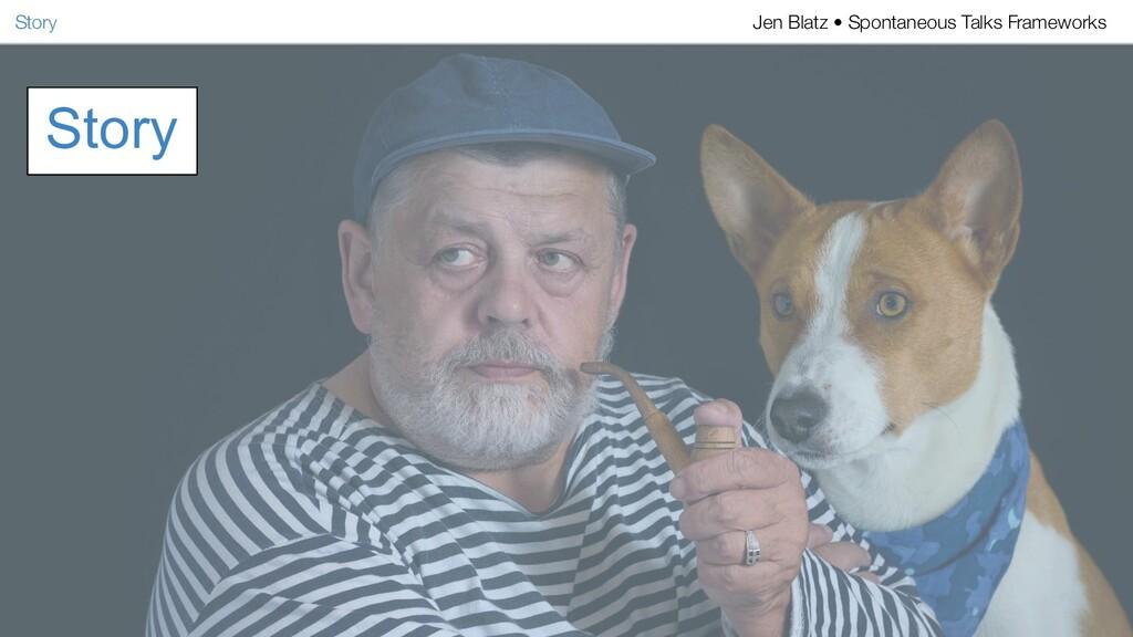 Story Story Jen Blatz • Spontaneous Talks Frame...