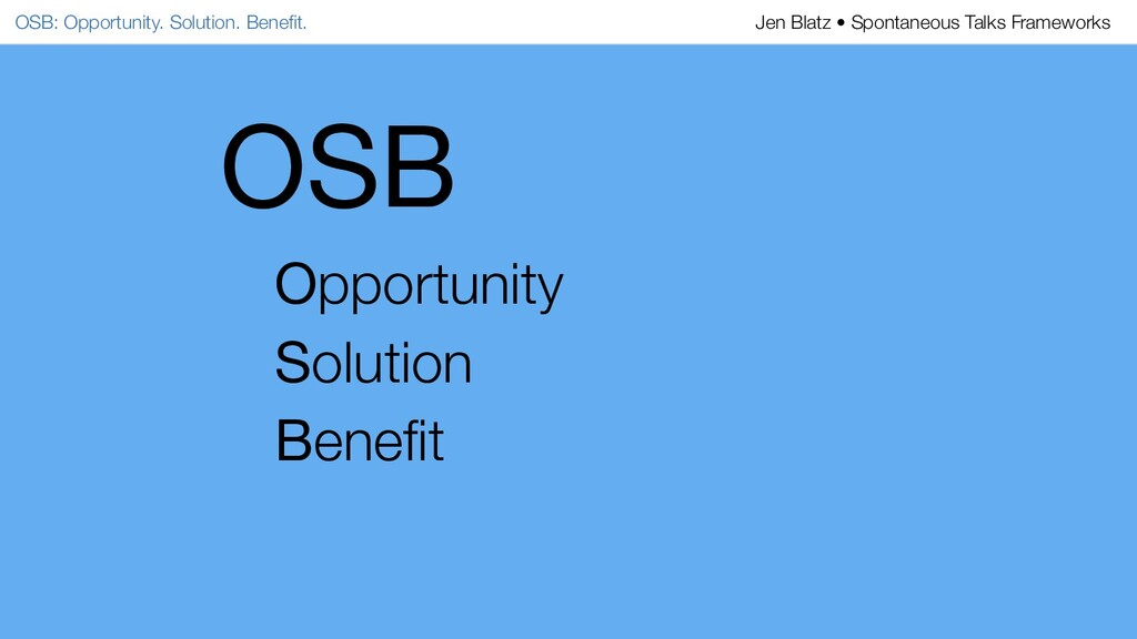 OSB Opportunity Solution Benefit OSB: Opportunit...