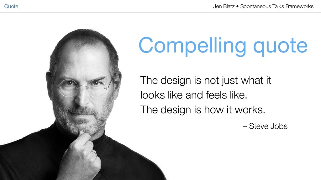 Compelling quote The design is not just what it...