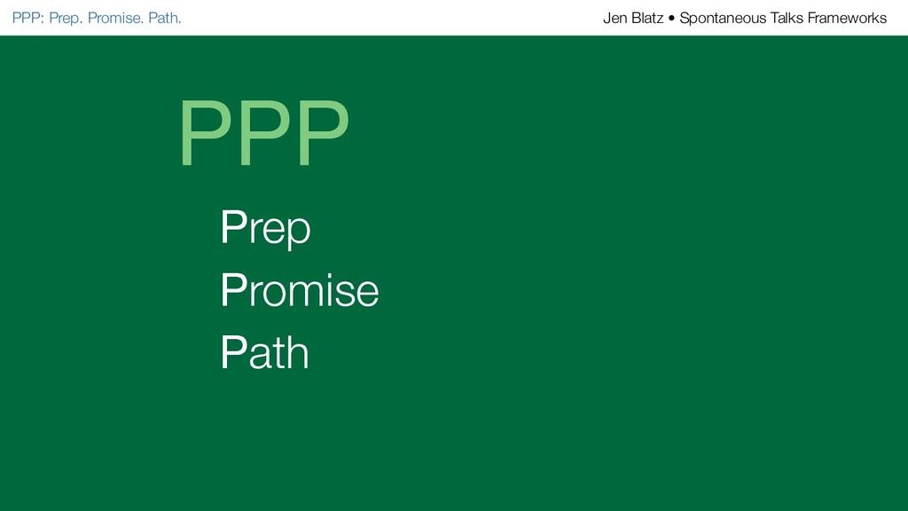 PPP Prep Promise Path PPP: Prep. Promise. Path....