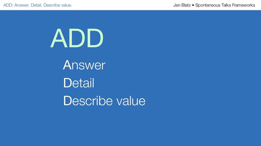 ADD Answer Detail Describe value ADD: Answer. D...
