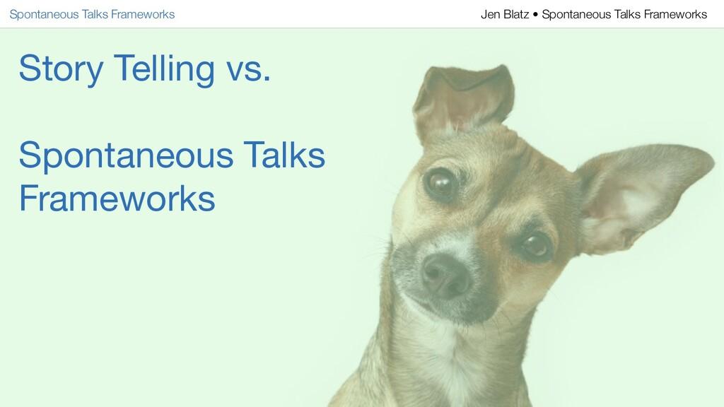 Story Telling vs. Spontaneous Talks Frameworks ...