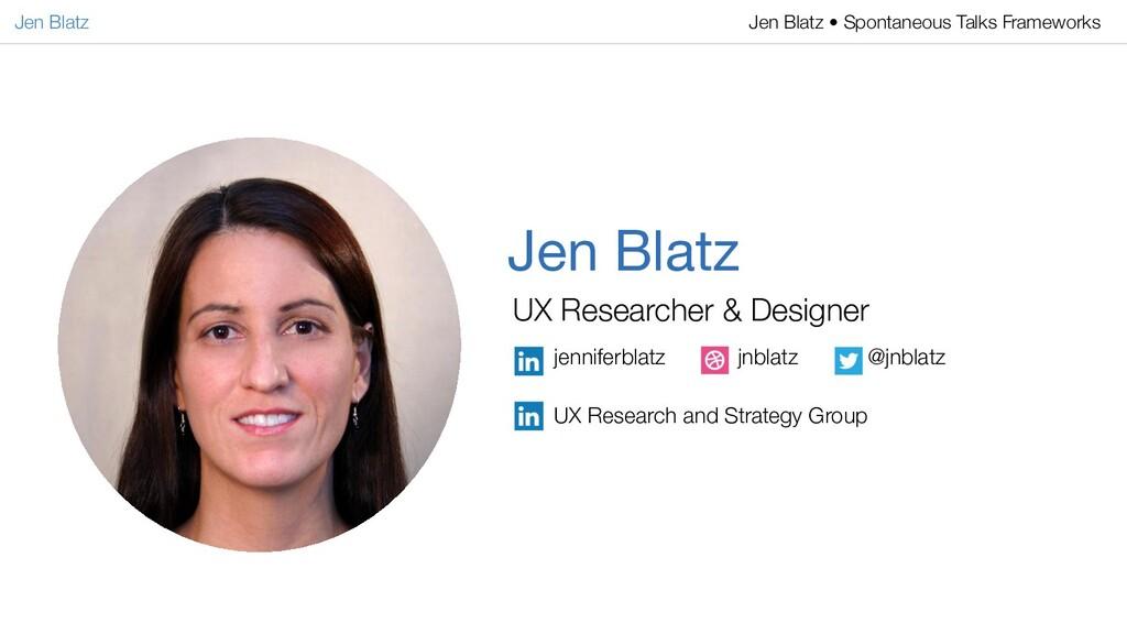 Jen Blatz Jen Blatz UX Researcher & Designer jn...