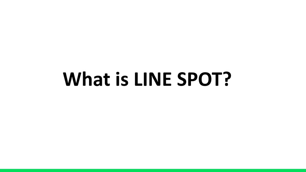 What is LINE SPOT?