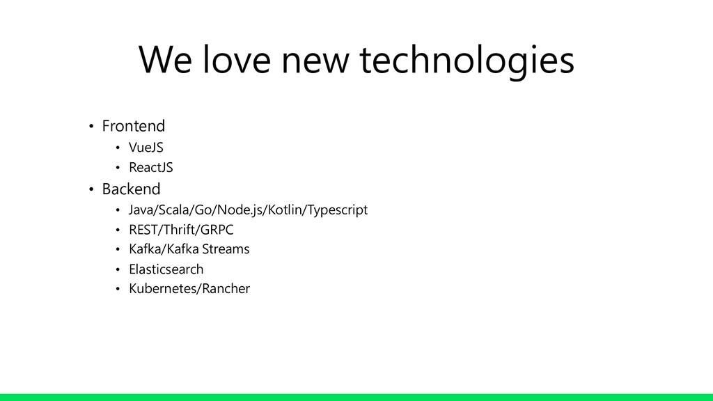 • Frontend • VueJS • ReactJS • Backend • Java/S...
