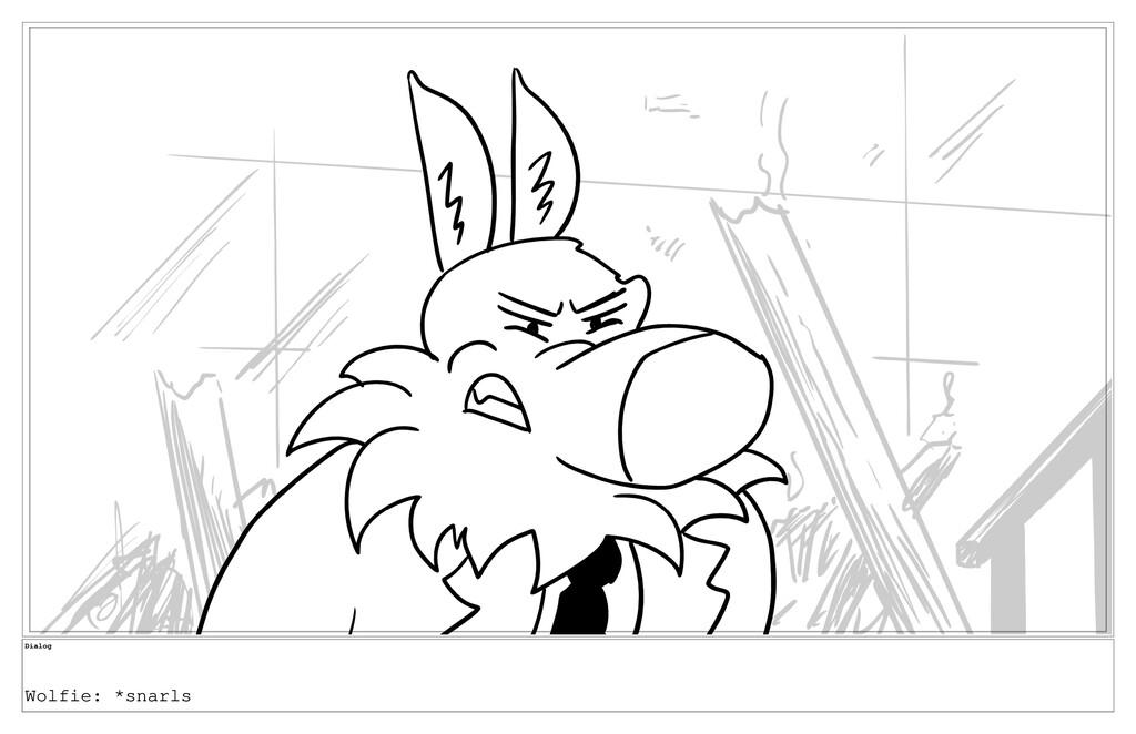 Dialog Wolfie: *snarls
