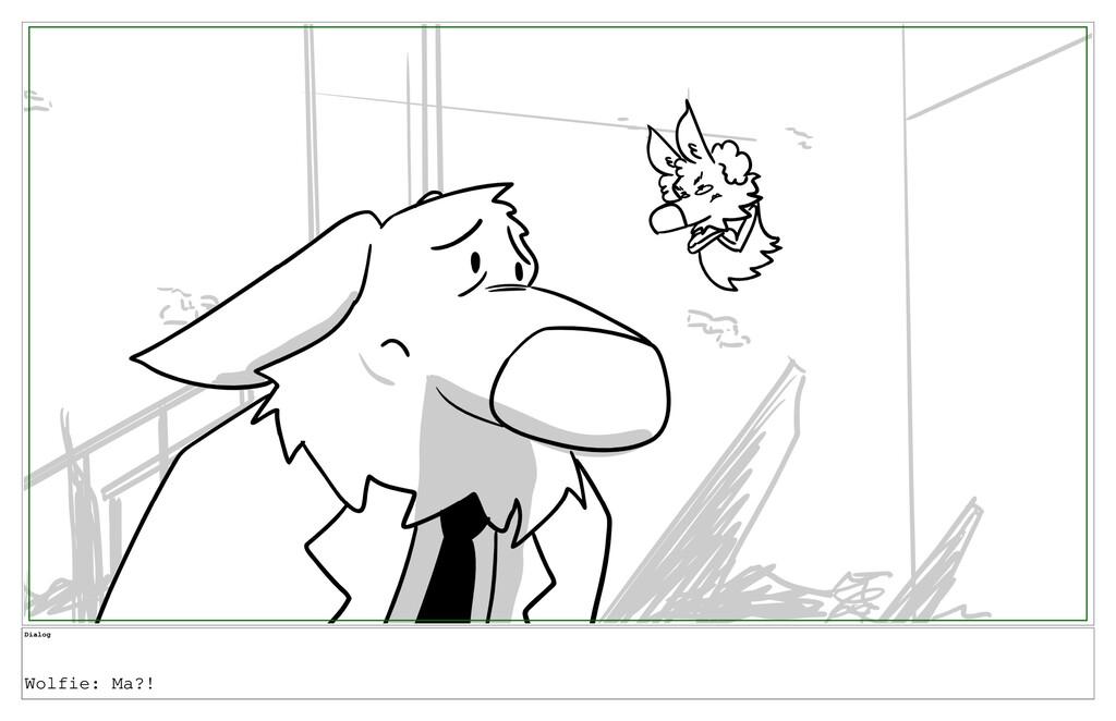 Dialog Wolfie: Ma?!