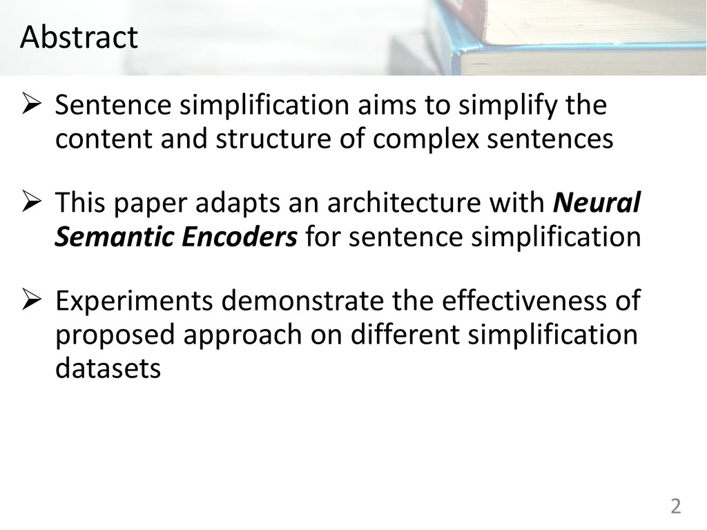 Abstract Ø Sentence simplification aims to simp...