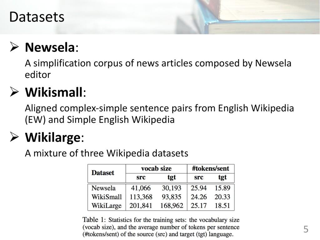 Datasets Ø Newsela: A simplification corpus of ...