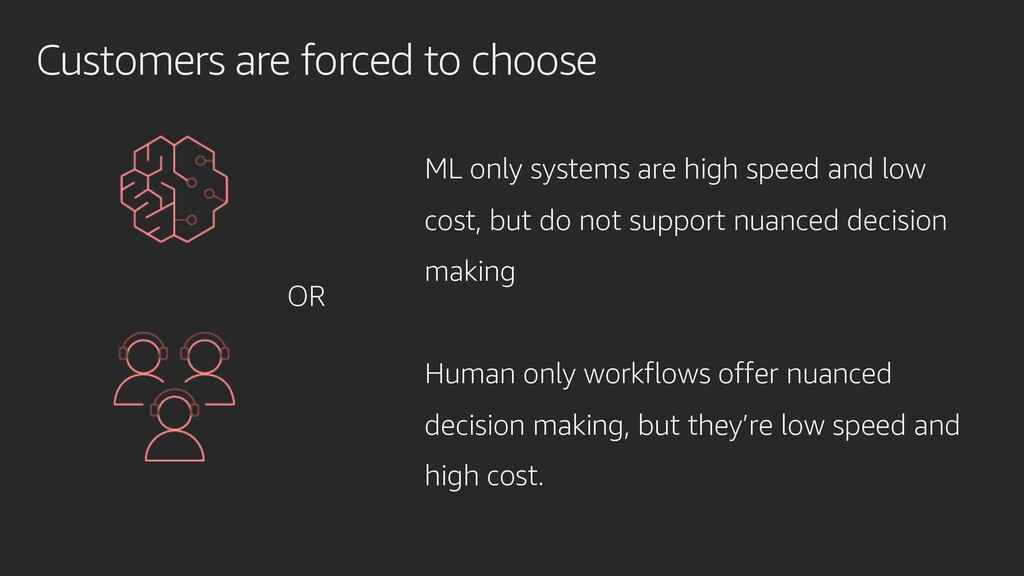 Customers are forced to choose ML only systems ...