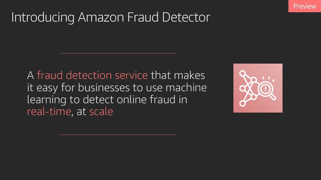 Introducing Amazon Fraud Detector A fraud detec...