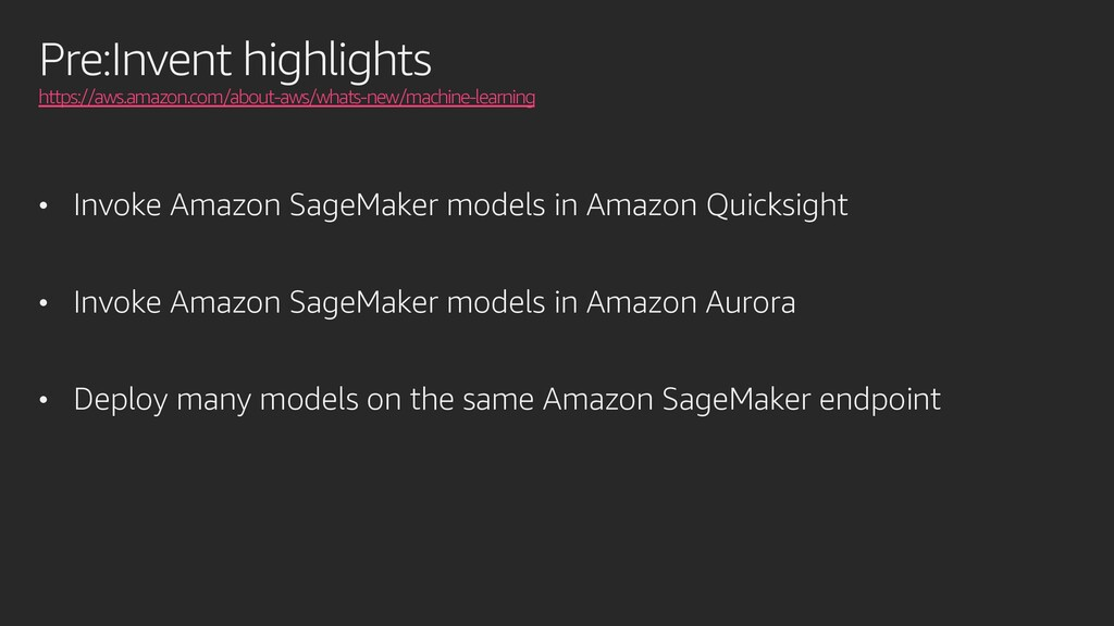 Pre:Invent highlights https://aws.amazon.com/ab...